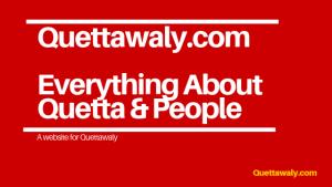 Quettawaly.com An Informative Site for Quetta