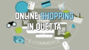 Online Shopping in Quetta