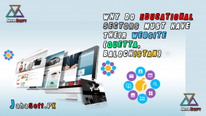 Why Do Educational Sectors Must Have Their Website (Quetta, Balochistan)