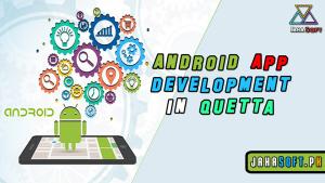 Android App Development in Quetta