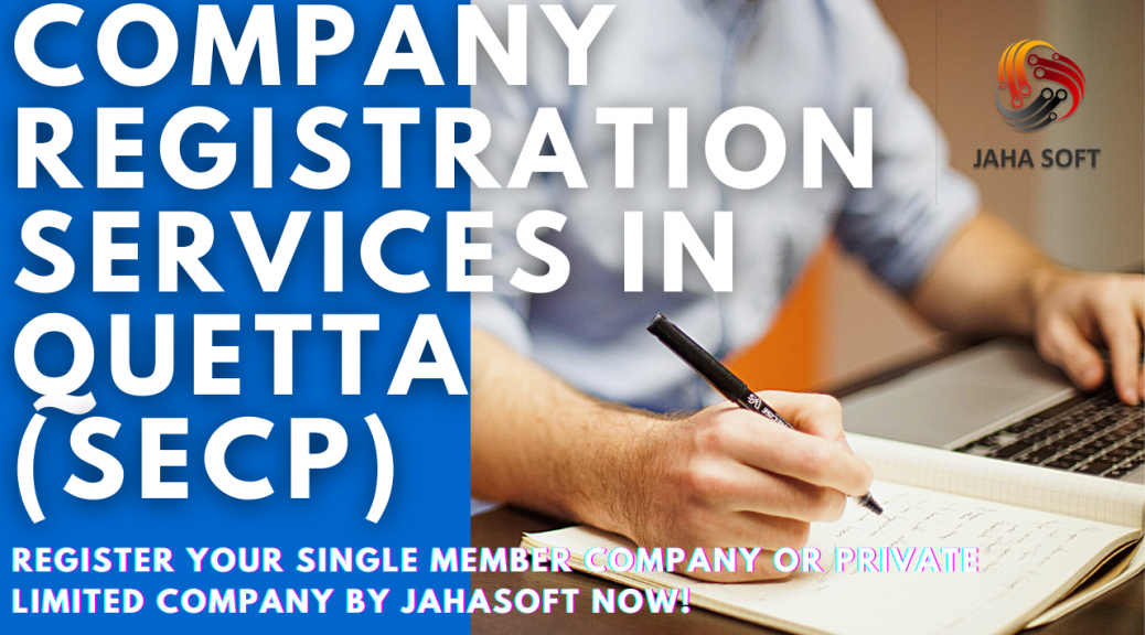 Company Registration Services in Quetta [PVT LTD / SMC] SECP