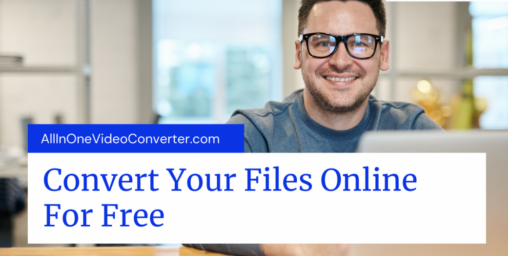 Convert Your Files Online For Free Unlimited Conversions