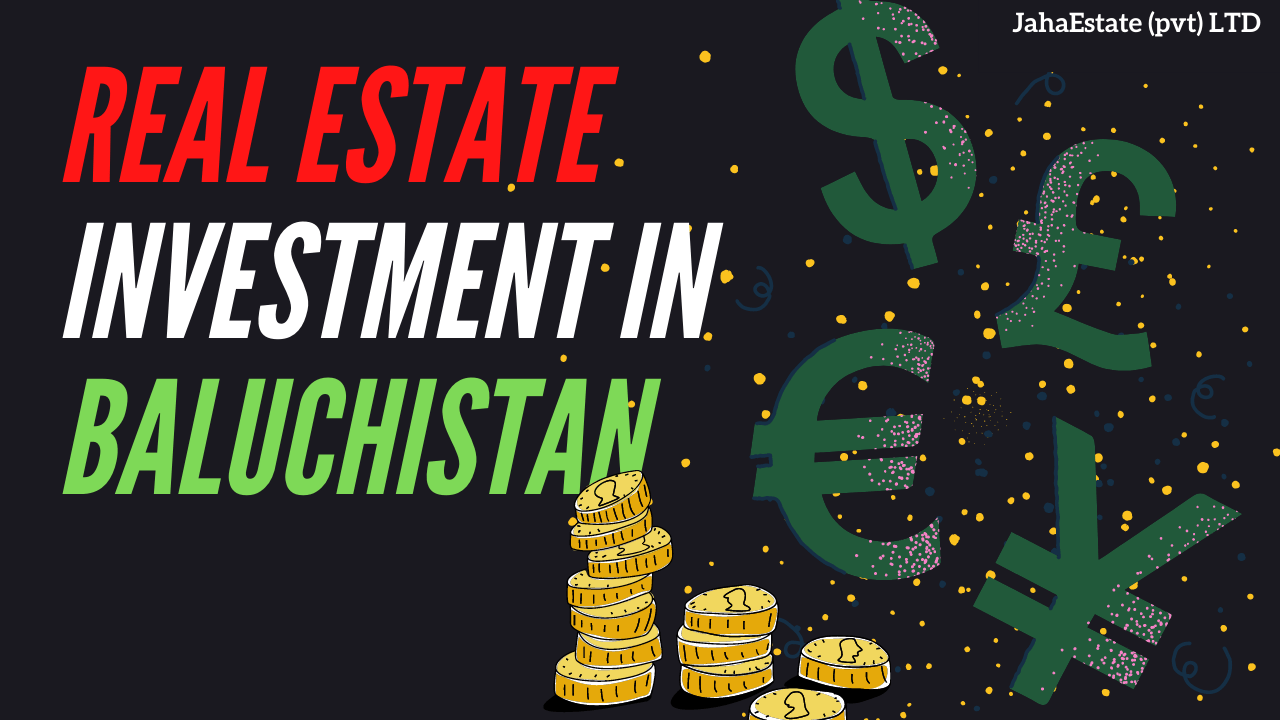 Real Estate Investment in Baluchistan