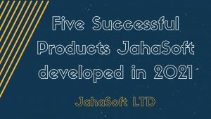 List of JahaSoft SAAS Products Developed in 2021